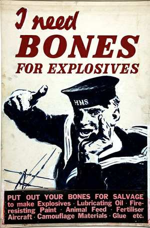 Bones for Explosives - Dig for Victory Poster