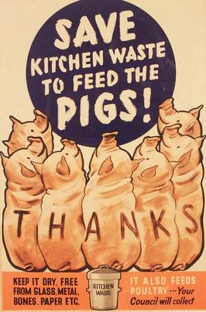 Waste to Feed Pigs - Dig for Victory Poster